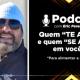 """Podcast Quem """"TE APOIA"""" e quem """"SE APOIA"""" em você?"""